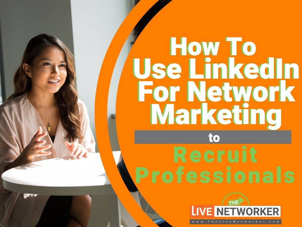 how to use linkedin for network marketing