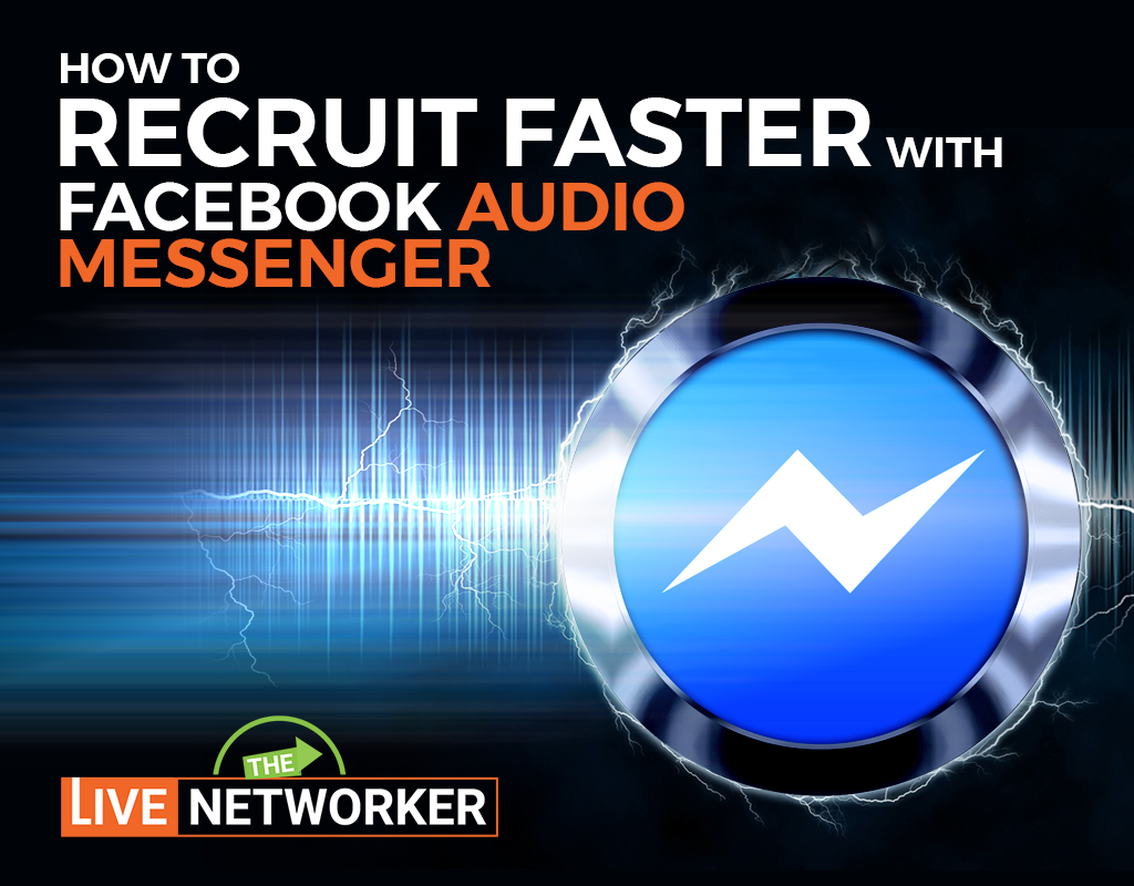 Network Marketing Recruiting Tools | 10 Reasons To Use Audio On FB Messenger