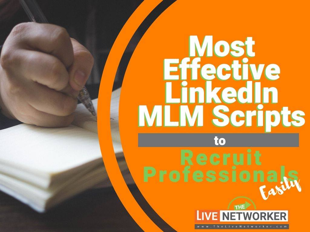 The Most Effective LinkedIn MLM Scripts To Recruit Local MLM Leads Easily