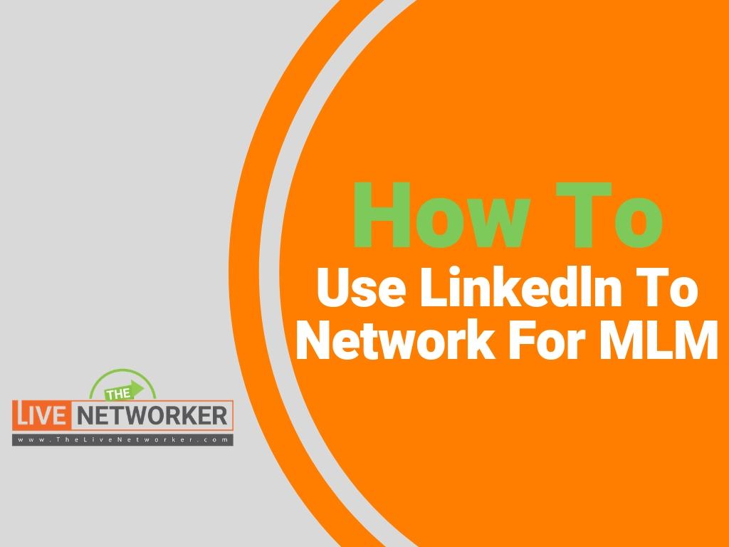 Network Marketing Success Ι How To Use Linkedln To Network For MLM
