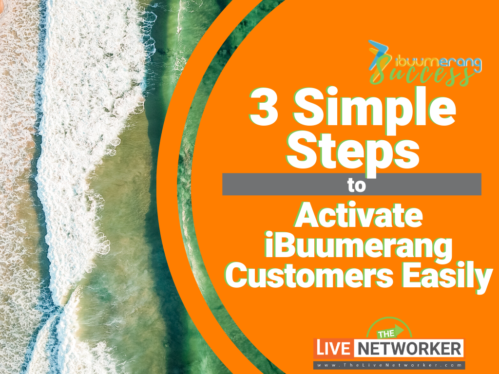 iBuumerang Success | 3 Simple Steps To Activate iBuumerang Customers