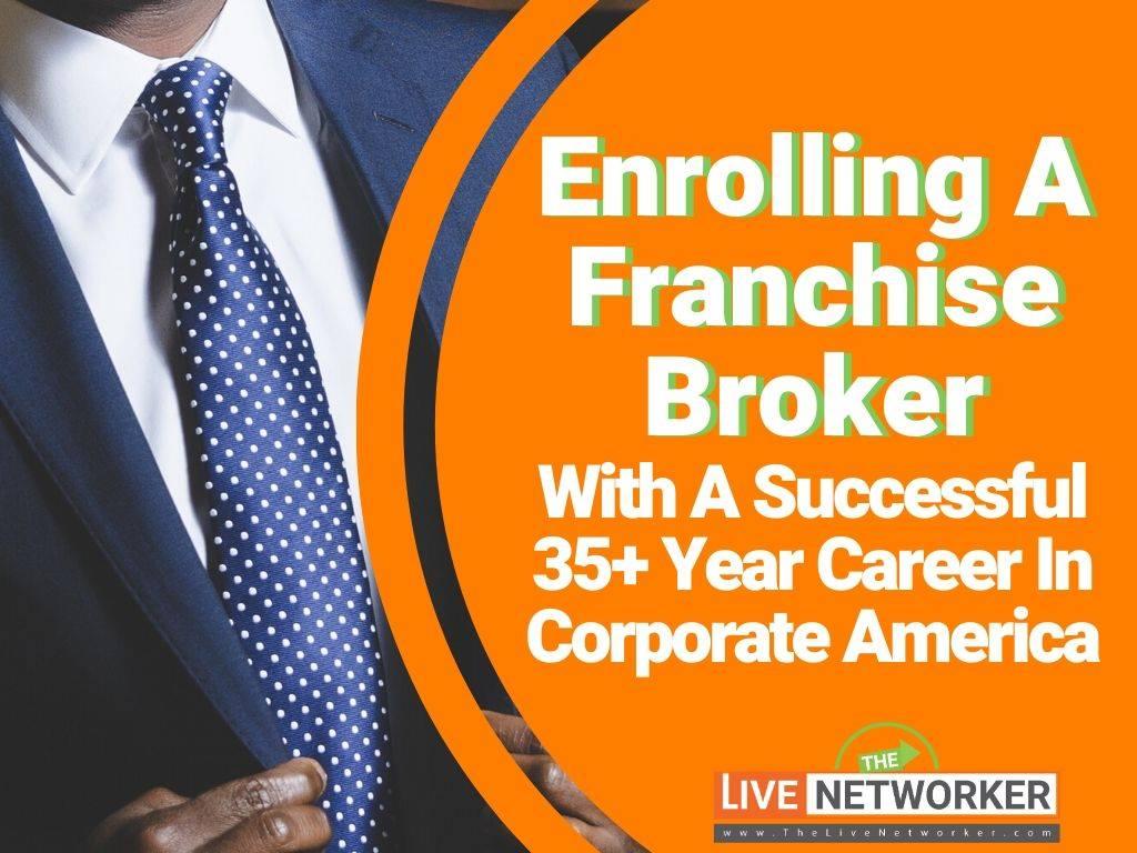 LinkedIn For Network Marketing:  Enrolling A Franchise Broker
