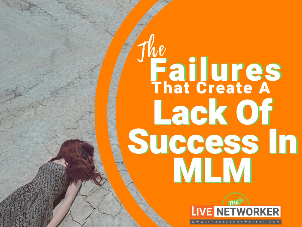 LinkedIn MLM Prospecting: The Failures That Create A Lack Of Success In MLM