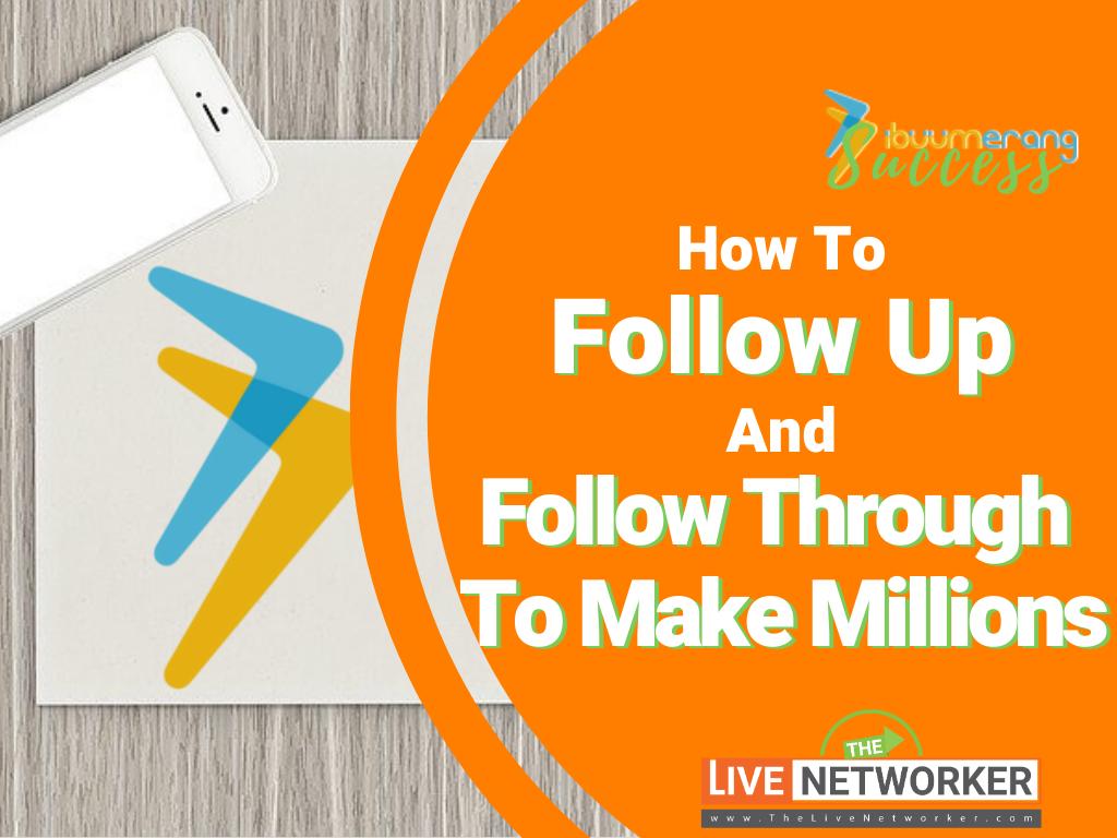 Sam Bean With iBuumerang: How To Follow Up & Follow Through To Create iBuumerang Success